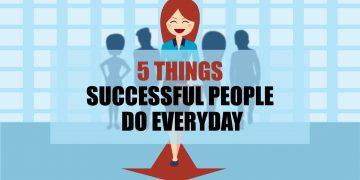 5 things successful people do everyday